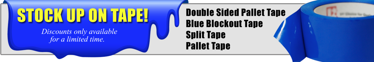 Discounts on Blue Blockout Tape, Split Tape & Standard or Double-Sided Pallet Tape