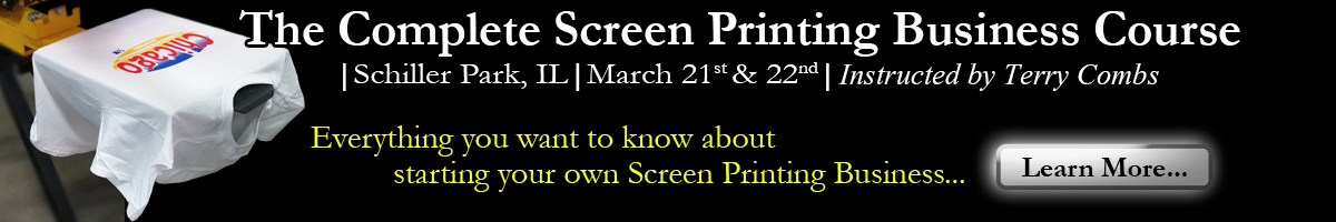 The Complete Screen Printing Business Course (March 21 & 22)