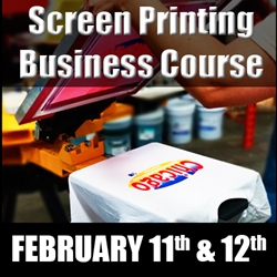 Complete Screen Printing Business Course (February 11th-12th) screen printing class, business, terry combs