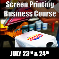 Complete Screen Printing Business Course (July 23rd -24th) screen printing class, business, terry combs