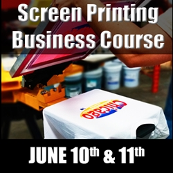 Complete Screen Printing Business Course (June 10th-11th) screen printing class, business, terry combs