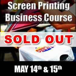 Complete Screen Printing Business Course (May 14th-15th) screen printing class, business, terry combs