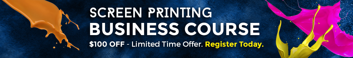 $100 OFF Screen Printing Business Class