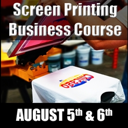 Complete Screen Printing Business Course (August 5th-6th) screen printing class, business, terry combs