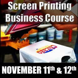 Complete Screen Printing Business Course (November 11th-12th) screen printing class, business, terry combs
